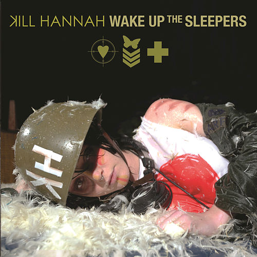 Wake Up The Sleepers by Kill Hannah