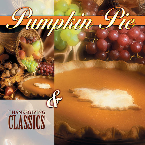Pumpkin Pie & Classics by Various Artists