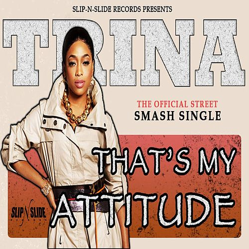 That's My Attitude by Trina