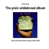The Plain Whitebread Album by Chris King