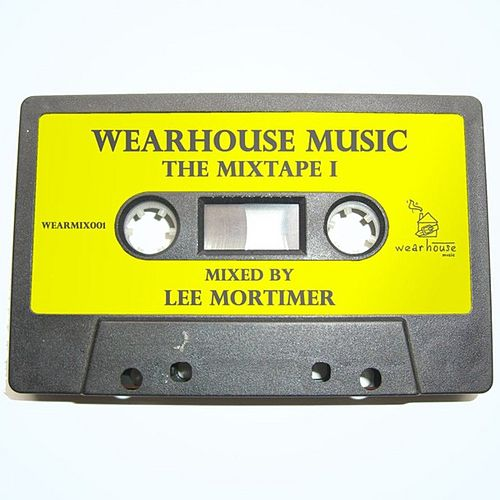 Wearhouse Music : The Mixtape 1 by Various Artists