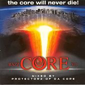 BazzCore v.1 - The Core Will Never Die by Various Artists