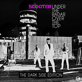 Under The Radar Over The Top - The Dark Side Editon von Scooter