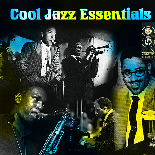 Cool Jazz Essentials by Various Artists