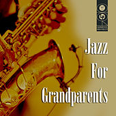 Jazz For Grandparents by Various Artists