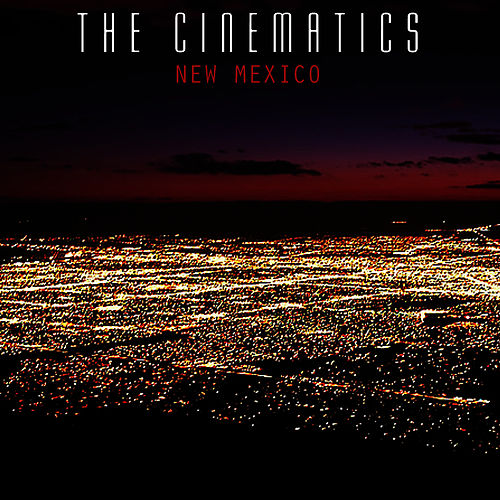 New Mexico by The Cinematics