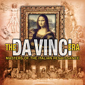 The Da Vinci Era - Masters Of The Italian Renaissance by Various Artists