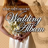 Ultimate Wedding Album by Various Artists
