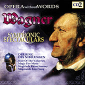 Wagner Symphonic Spectaculars II by Various Artists