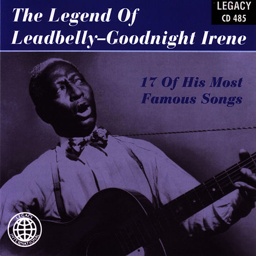 The Legend Of Leadbelly: Goodnight Irene by Leadbelly