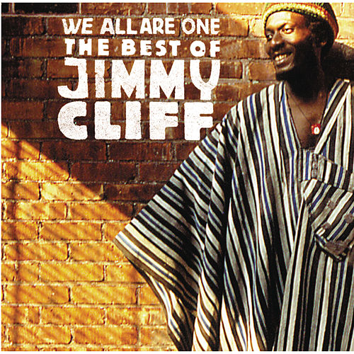 We Are All One: The Best Of Jimmy Cliff by Jimmy Cliff