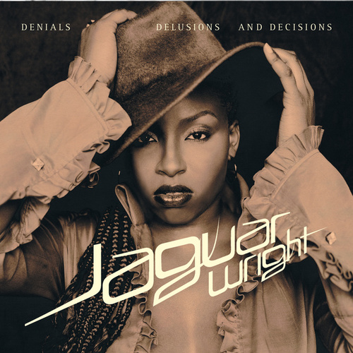 Denials Delusions And Decisions by Jaguar Wright