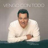 Vengo Con Todo by Ismael Miranda