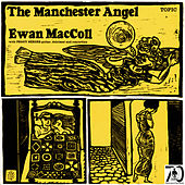 The Manchester Angel by Ewan MacColl