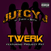Twerk (feat. Project Pat) by Juicy J