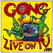 Live On TV by Gong