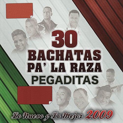 30 Bachatas Pa' La Raza Pegaditas - Lo Nuevo Y Lo Mejor 2009 by Various Artists