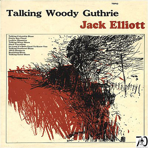 Talking Woody Guthrie by Ramblin' Jack Elliott