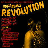 Rude Remix Revolution by Big D & the Kids Table