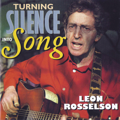 Turning Silence Into Song by Leon Rosselson