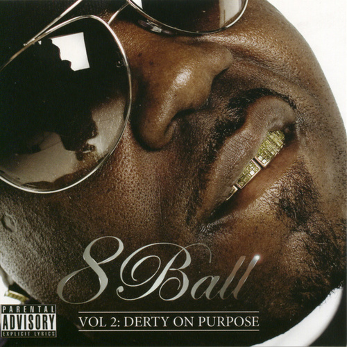 Vol. 2 - Derty On Purpose by 8Ball