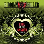 Riddim Ruller : Love Is The Answer by Various Artists