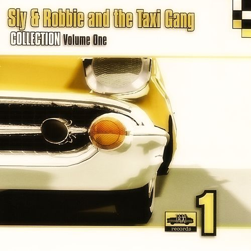 Sly & Robbie and the Taxi Gang Collection Vol. 1 (Original) by Sly and Robbie