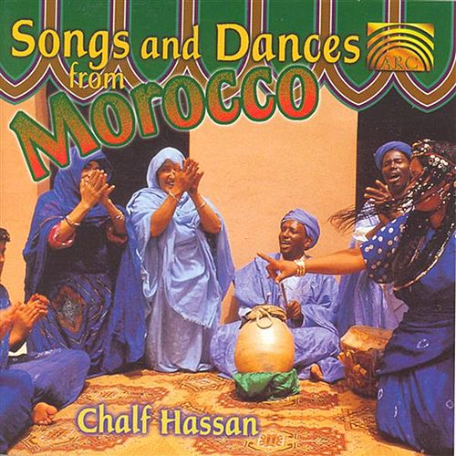 Songs & Dances from Morocco, Vol. 2 by Chalf Hassan