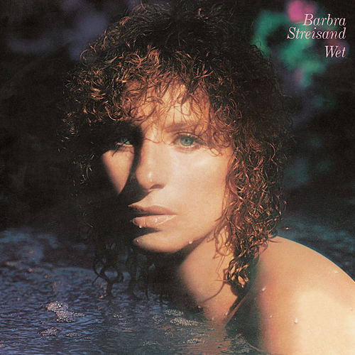 Wet by Barbra Streisand
