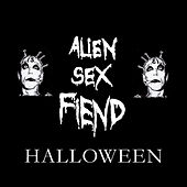 Alien Sex Fiend Halloween by Alien Sex Fiend