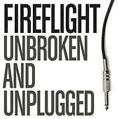 Unbroken And Unplugged by Fireflight