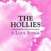 6 Love Songs by The Hollies