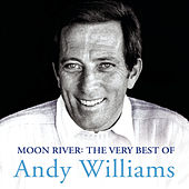 Moon River: The Very Best Of Andy Williams by Andy Williams