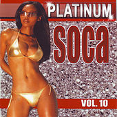Platinum Soca vol.10 by Various Artists