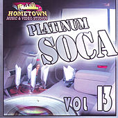 Platinum Soca vol.13 by Various Artists