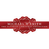 The Ultimate Christmas Collection von Michael W. Smith