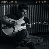 Who Says by John Mayer