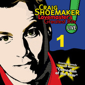 Lovemaster's Greatest Bits Live! Volume 1 by Craig Shoemaker