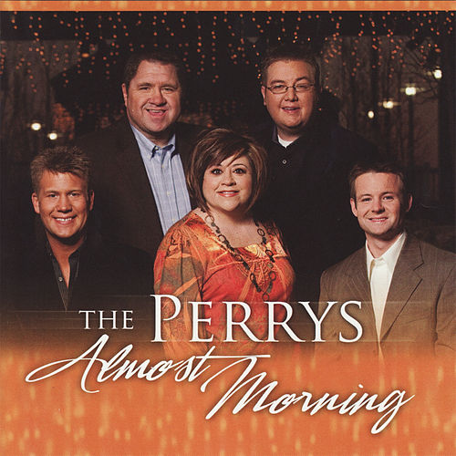 Almost Morning by The Perrys