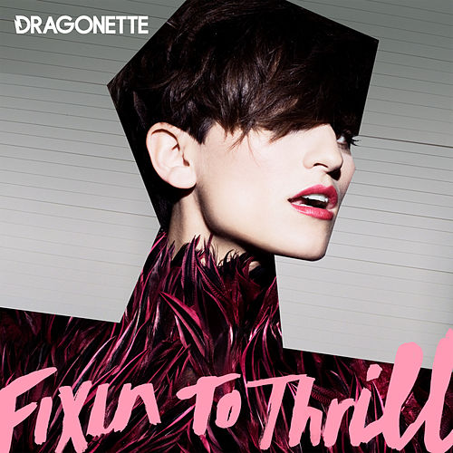 Fixin to Thrill by Dragonette