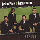 Worth It by Brian Free & Assurance