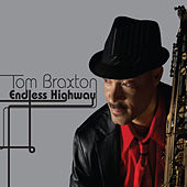 Endless Highway by Tom Braxton