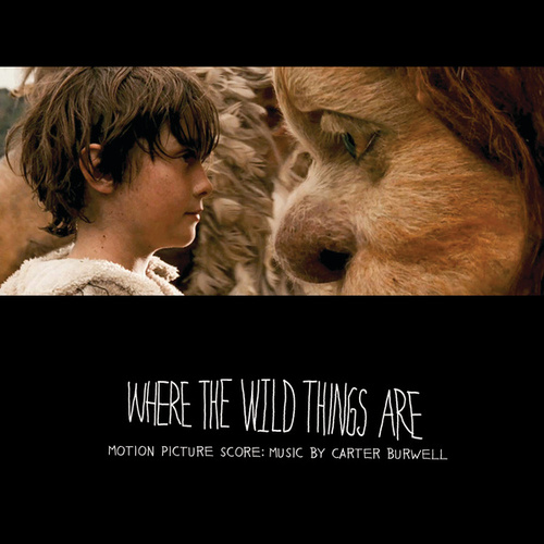 Where The Wild Things Are Motion Picture Score: Music By Carter Burwell by Carter Burwell