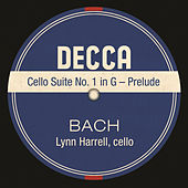 Cello Suite No. 1 in G – Prelude by Lynn Harrell