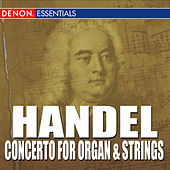 Handel Concerto for Organ and Strings by Various Artists