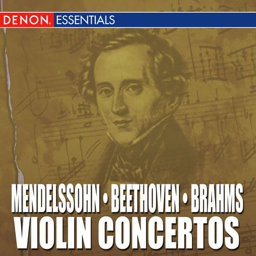 Mendelssohn - Beethoven - Brahms: Violin Concertos by Various Artists