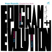 Epigram and Evolution: Complete Piano Works by Various Artists