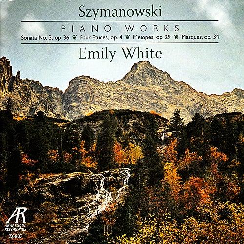 Karol Szymanowski: Solo Piano Works by Emily White