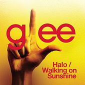 Halo / Walking On Sunshine (Glee Cast Version) by Glee Cast