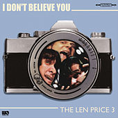I Don't Believe You by Len Price 3
